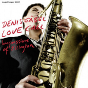 2009 Denis Gäbel – Love Call - Impressions of Ellington